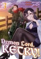 Demon Lord, Retry! (Manga) Volume 3 ebook by Kurone Kanzaki, Amaru Minotake, Adam Seacord