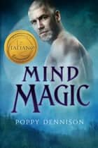 Mind Magic ebook by Poppy Dennison, Gaia Marino