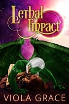 Lethal Impact ebook by Viola Grace