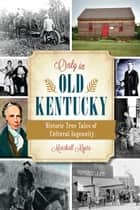 Only in Old Kentucky ebook by Marshall Myers