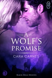 A Wolf's Promise ebook by Cara Carnes