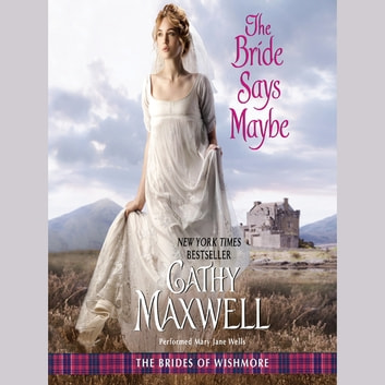 The Bride Says Maybe - The Brides of Wishmore audiobook by Cathy Maxwell