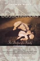Buddenbrooks - The Decline of a Family ebook by Thomas Mann
