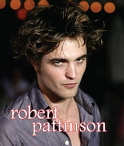 Robert Pattinson ebook by Sarah Parvis