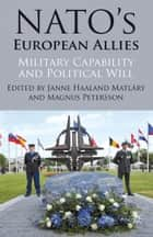 NATO's European Allies ebook by J. Matlary,M. Petersson