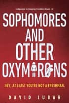 Sophomores and Other Oxymorons ebook by David Lubar