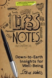 Life's Notes - Down-to-Earth Insights for Well-Being ebook by Steve Ward