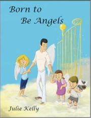 Born to Be Angels ebook by Julie Kelly