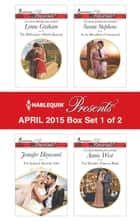 Harlequin Presents April 2015 - Box Set 1 of 2 - An Anthology ebook by Lynne Graham, Jennifer Hayward, Susan Stephens,...