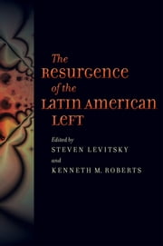 The Resurgence of the Latin American Left ebook by Steven Levitsky,Kenneth M. Roberts