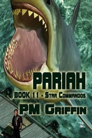 Pariah - The Star Commandos, #11 ebook by P.M. Griffin