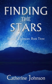 Finding the Stars - Erythleh Chronicles, #3 ebook by Catherine Johnson
