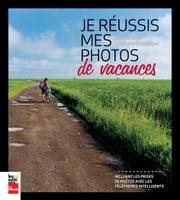 Je réussis mes photos de vacances ebook by Kobo.Web.Store.Products.Fields.ContributorFieldViewModel