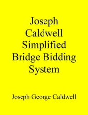Joseph Caldwell Simplified Bridge Bidding System ebook by Joseph George Caldwell