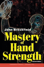 Mastery of Hand Strength ebook by John Brookfield