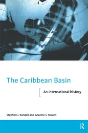 The Caribbean Basin - An International History ebook by Graeme Mount,Stephen Randall
