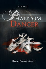Phantom Dancer ebook by Rose Armentano