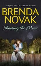 Shooting the Moon ebook by Brenda Novak