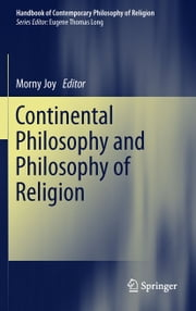 Continental Philosophy and Philosophy of Religion ebook by Morny Joy