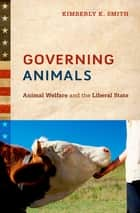 Governing Animals ebook by Kimberly K. Smith