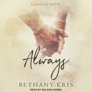 Always - A Legacy Novel audiobook by Bethany-Kris