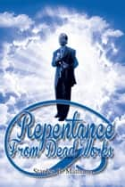 REPENTANCE FROM DEAD WORKS ebook by Stanley B. Mathurin