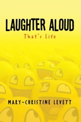 Laughter Aloud - That's Life ebook by Mary-Christine Levett