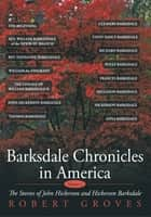 Barksdale Chronicles in America, Vol I ebook by Robert Groves