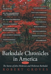 Barksdale Chronicles in America, Vol I - The Stories of John Hickerson and Hickerson Barksdale ebook by Robert Groves