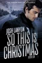 So This is Christmas ebook by Josh Lanyon