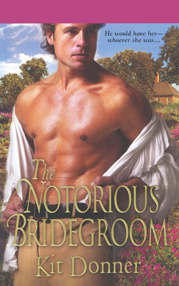 The Notorious Bridegroom ebook by Kit Donner