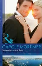 Surrender to the Past (Mills & Boon Modern) ebook by Carole Mortimer