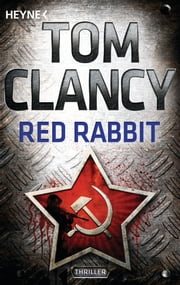 Red Rabbit - Ein Jack Ryan Roman  eBook von Tom Clancy, Kirsten Nutto, Sepp Leeb,...
