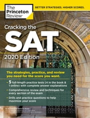 Cracking the SAT with 5 Practice Tests, 2020 Edition - The Strategies, Practice, and Review You Need for the Score You Want eBook by The Princeton Review
