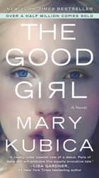 The Good Girl - An addictively suspenseful and gripping thriller ebook by Mary Kubica