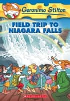 Geronimo Stilton #24: Field Trip to Niagara Falls ebook by Geronimo Stilton