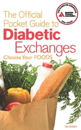 The Official Pocket Guide to Diabetic Exchanges - Choose Your Foods ebook by American Diabetes Association