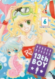 13th Boy, Vol. 6 ebook by SangEun Lee