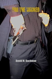 For the Wicked ebook by David M. Bachman