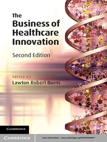 The Business of Healthcare Innovation ebook by