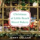 Christmas at Little Beach Street Bakery - A Novel audiobook by Jenny Colgan, Anne-Marie Piazza