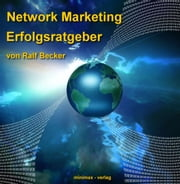 Network Marketing Erfolgsratgeber ebook by Kobo.Web.Store.Products.Fields.ContributorFieldViewModel