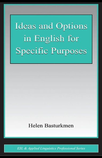 Ideas and Options in English for Specific Purposes ebook by Helen Basturkmen