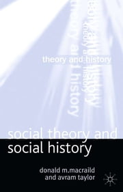 Social Theory and Social History ebook by Professor Donald M. MacRaild,Dr Avram Taylor