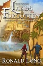 Through Lands Forgotten - The Everring Tree, #3 ebook by Ronald Long