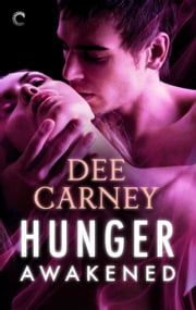 Hunger Awakened ebook by Dee Carney