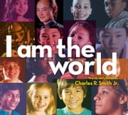 I Am the World ebook by Charles R. Smith Jr.,Charles R. Smith Jr.