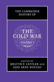 The Cambridge History of the Cold War: Volume 1, Origins ebook by Melvyn P. Leffler,Odd Arne Westad