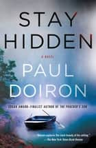 Stay Hidden - A Novel ebook by Paul Doiron