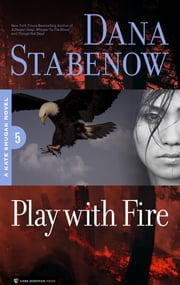 Play With Fire - Kate Shugak #5 ebook by Dana Stabenow